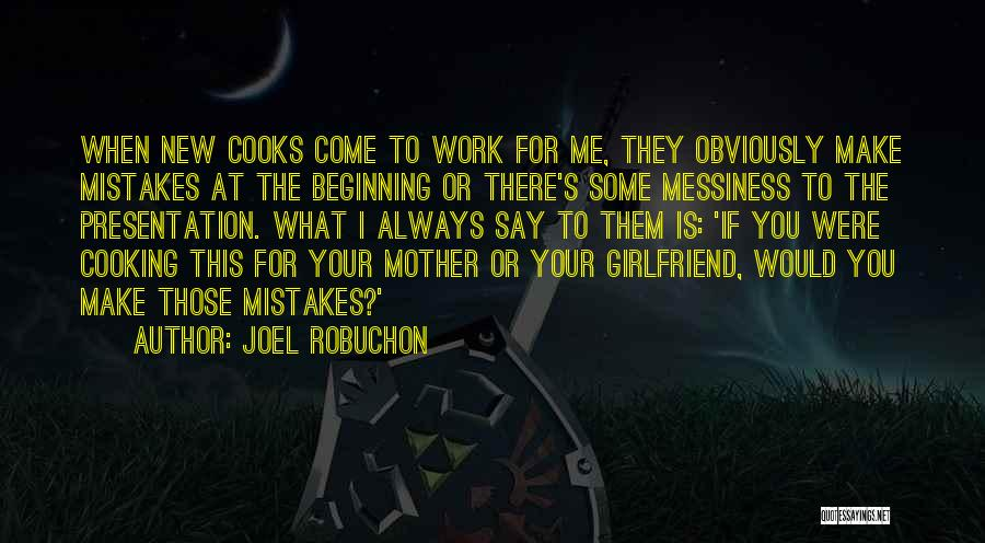 If I Were Your Girlfriend Quotes By Joel Robuchon