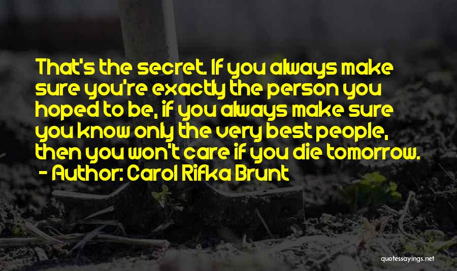 If I Will Die Tomorrow Quotes By Carol Rifka Brunt