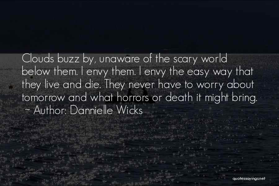 If I Will Die Tomorrow Quotes By Dannielle Wicks