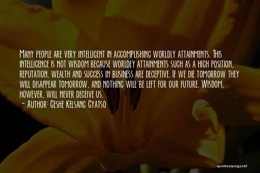 If I Will Die Tomorrow Quotes By Geshe Kelsang Gyatso