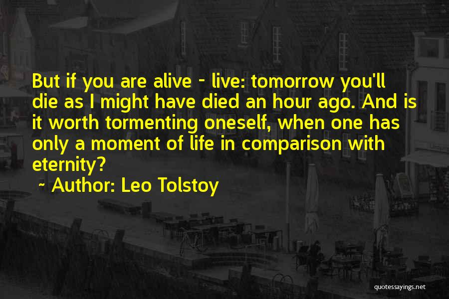 If I Will Die Tomorrow Quotes By Leo Tolstoy