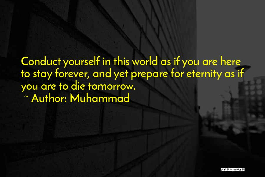 If I Will Die Tomorrow Quotes By Muhammad