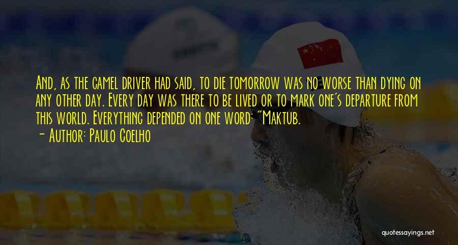 If I Will Die Tomorrow Quotes By Paulo Coelho