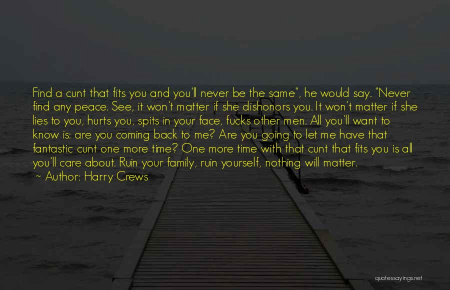 If It Hurts You Still Care Quotes By Harry Crews