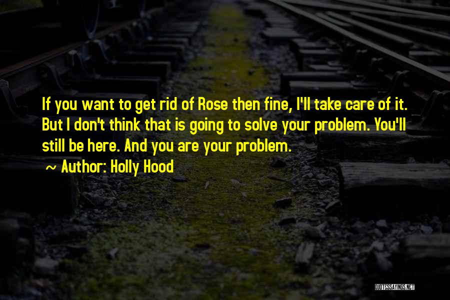 If It Hurts You Still Care Quotes By Holly Hood