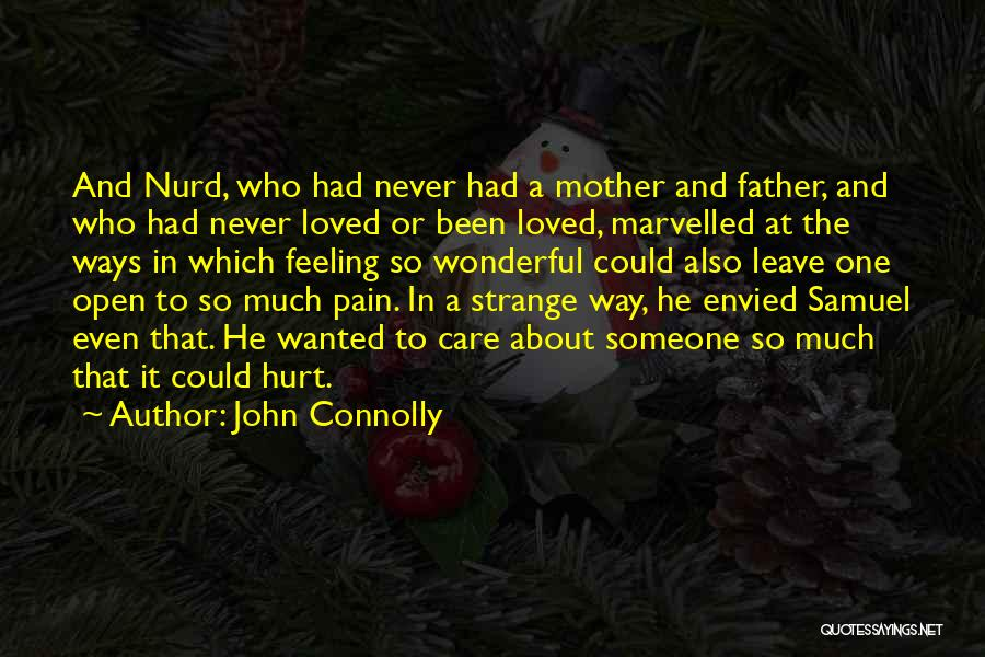 If It Hurts You Still Care Quotes By John Connolly