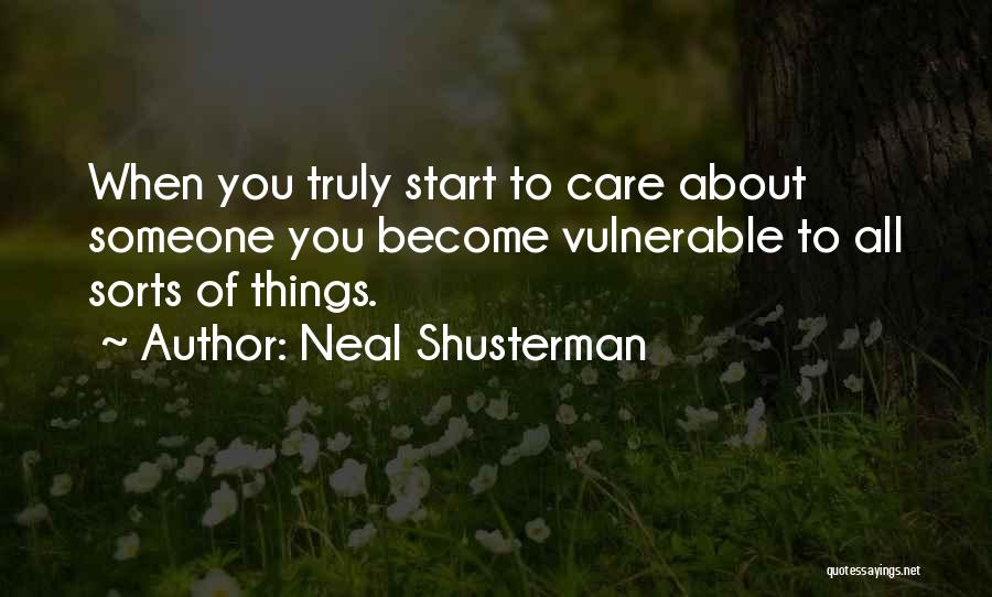If It Hurts You Still Care Quotes By Neal Shusterman