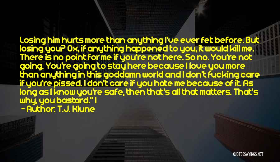 If It Hurts You Still Care Quotes By T.J. Klune