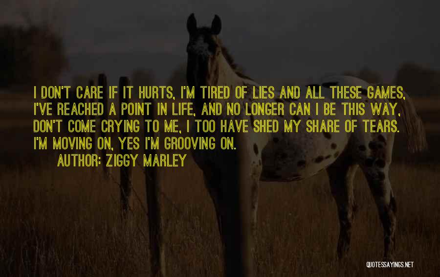 If It Hurts You Still Care Quotes By Ziggy Marley