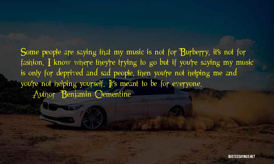 If It's Meant For Me Quotes By Benjamin Clementine