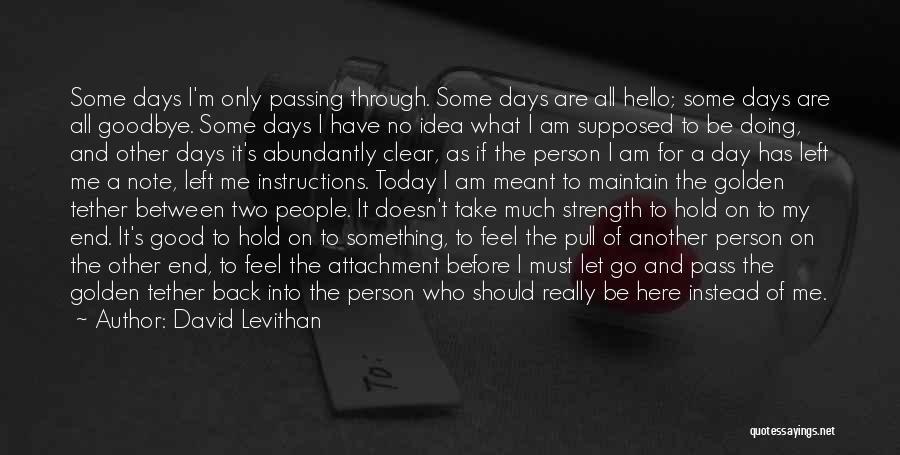 If It's Meant For Me Quotes By David Levithan