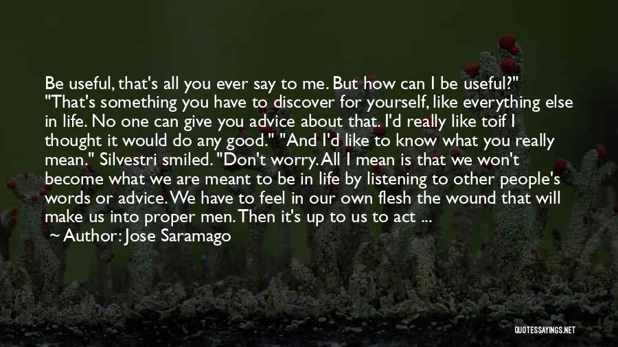 If It's Meant For Me Quotes By Jose Saramago