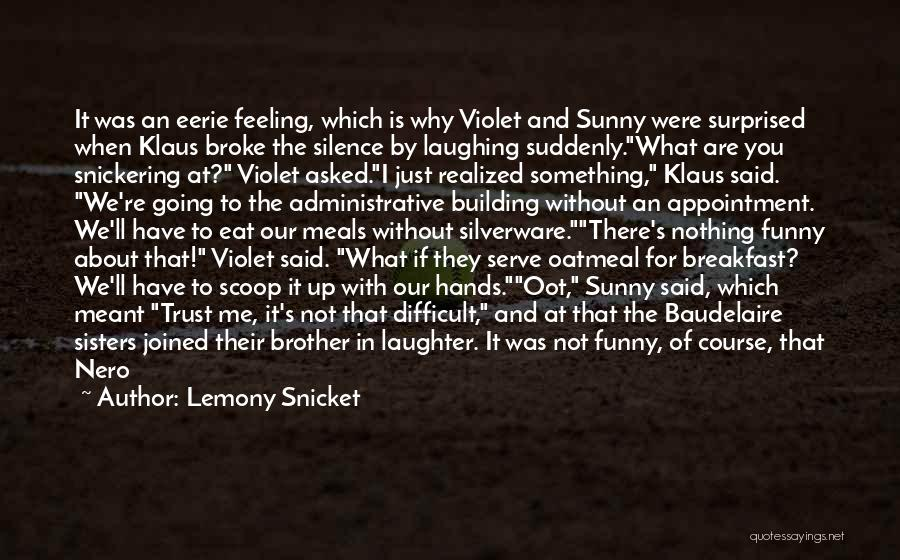 If It's Meant For Me Quotes By Lemony Snicket