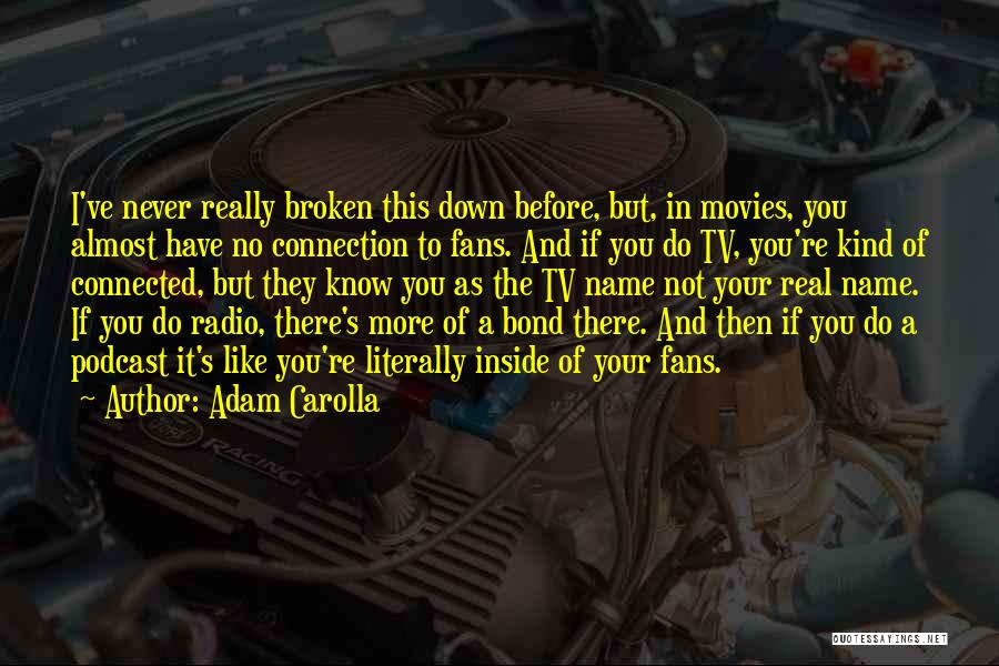 If It's Not Broken Quotes By Adam Carolla