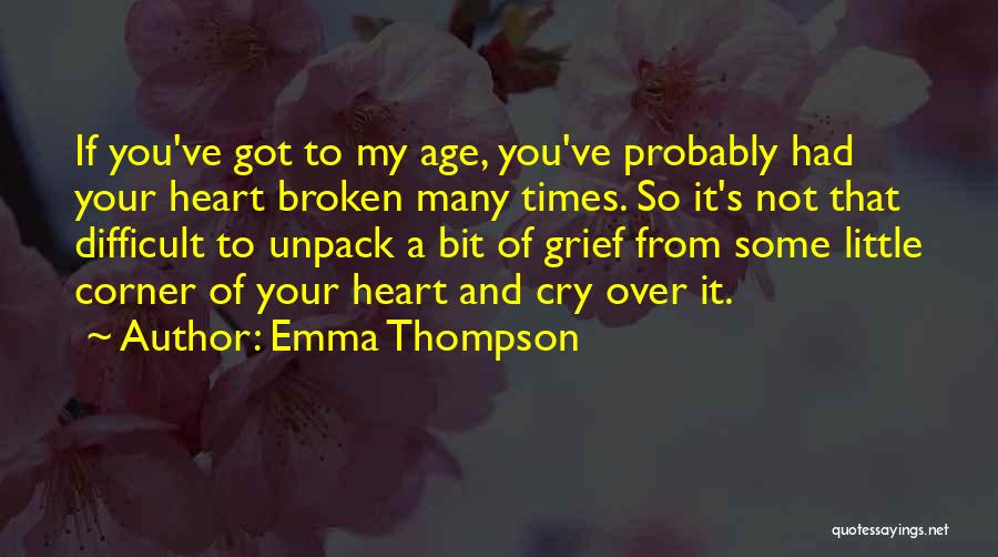 If It's Not Broken Quotes By Emma Thompson