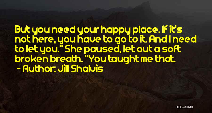 If It's Not Broken Quotes By Jill Shalvis