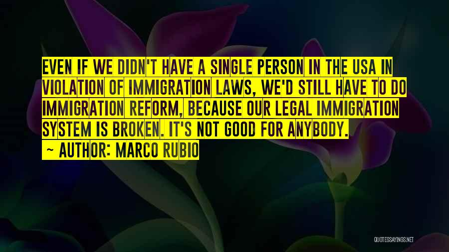 If It's Not Broken Quotes By Marco Rubio