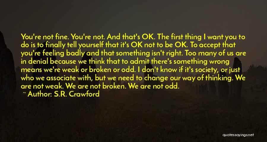 If It's Not Broken Quotes By S.R. Crawford
