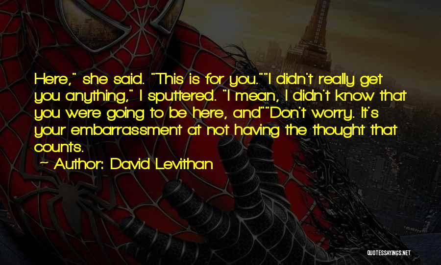 If It's The Thought That Counts Quotes By David Levithan