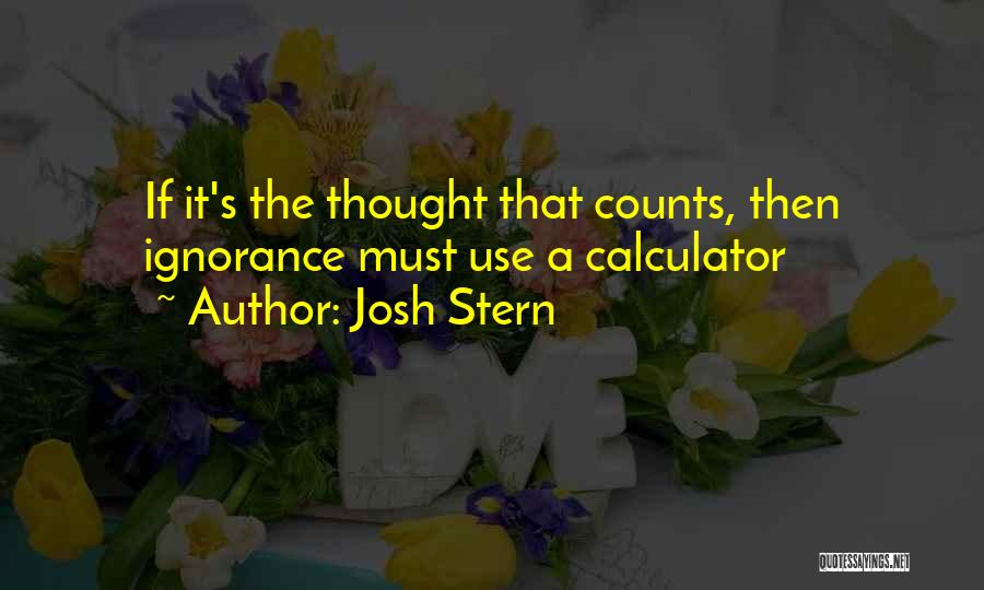 If It's The Thought That Counts Quotes By Josh Stern