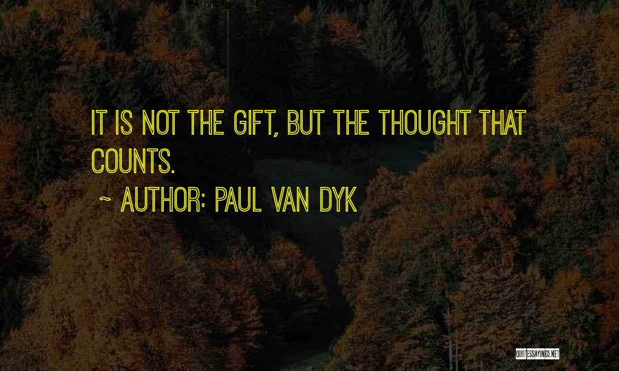 If It's The Thought That Counts Quotes By Paul Van Dyk