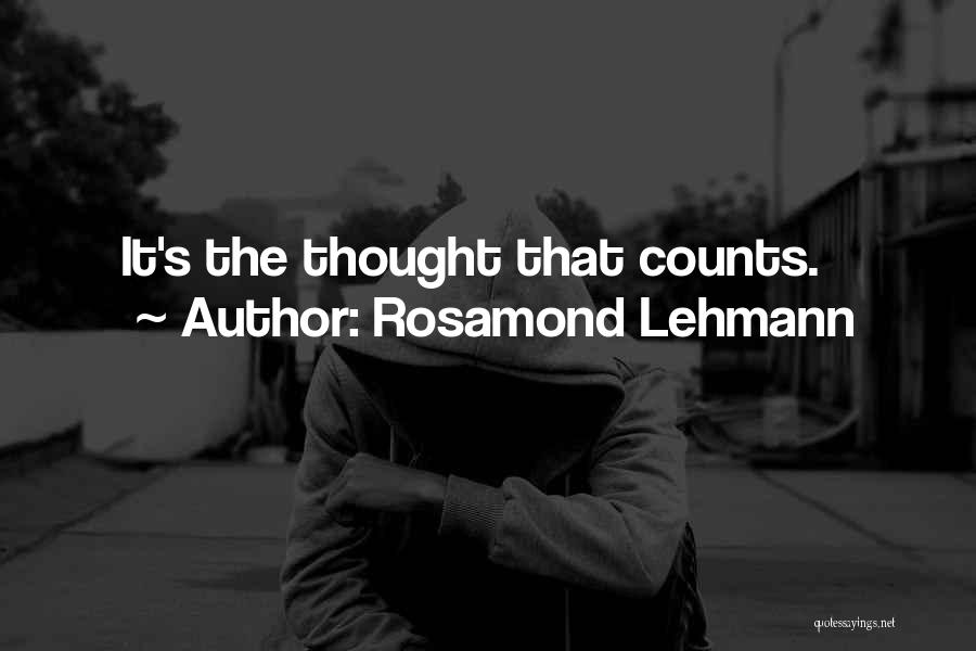 If It's The Thought That Counts Quotes By Rosamond Lehmann