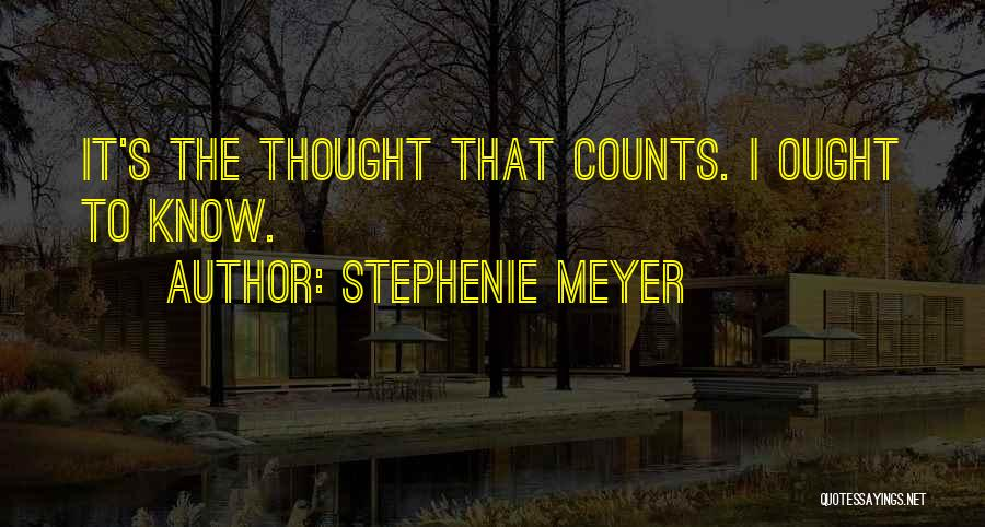 If It's The Thought That Counts Quotes By Stephenie Meyer