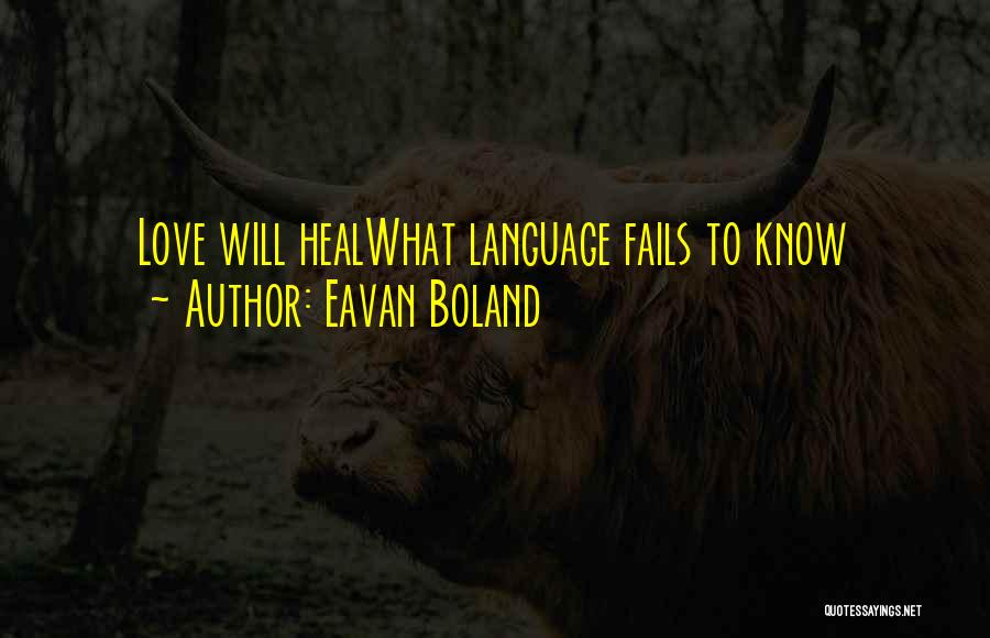 If Love Fails Quotes By Eavan Boland