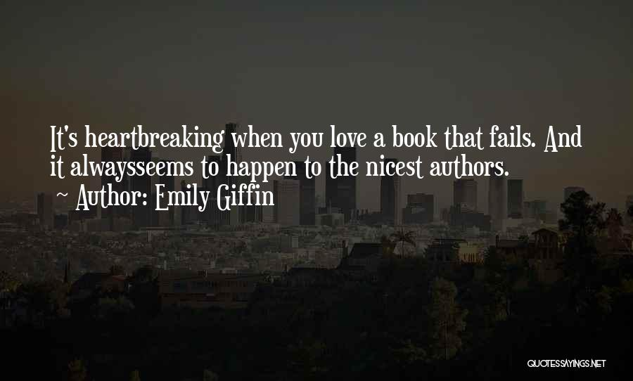 If Love Fails Quotes By Emily Giffin