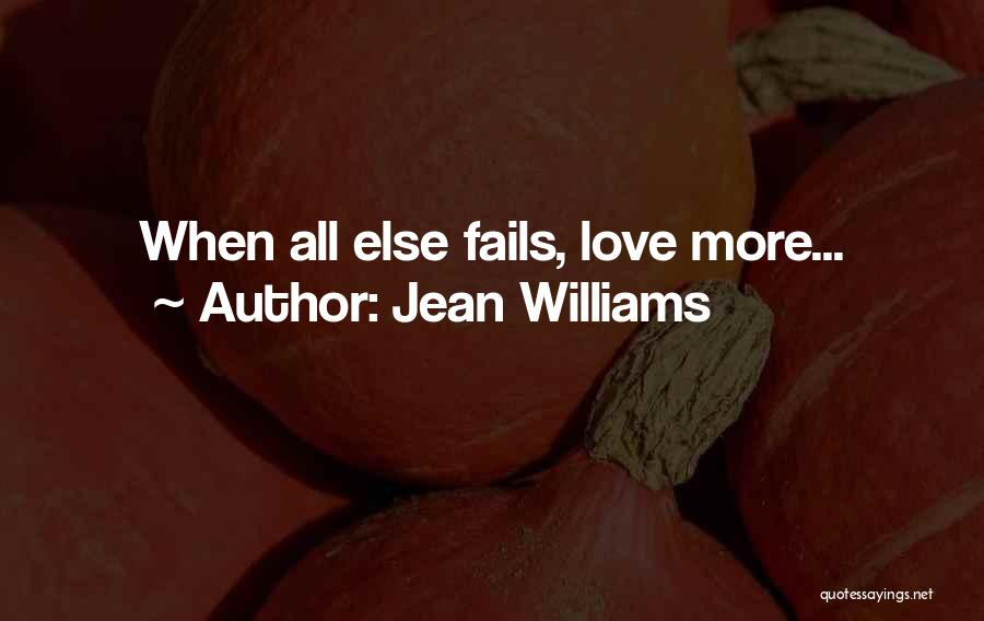 If Love Fails Quotes By Jean Williams