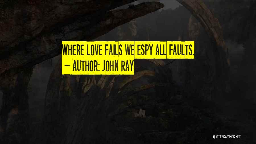 If Love Fails Quotes By John Ray
