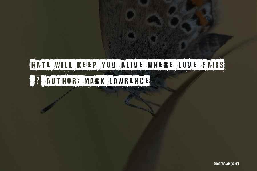 If Love Fails Quotes By Mark Lawrence