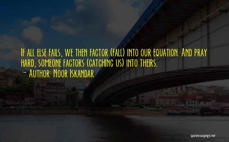 If Love Fails Quotes By Noor Iskandar