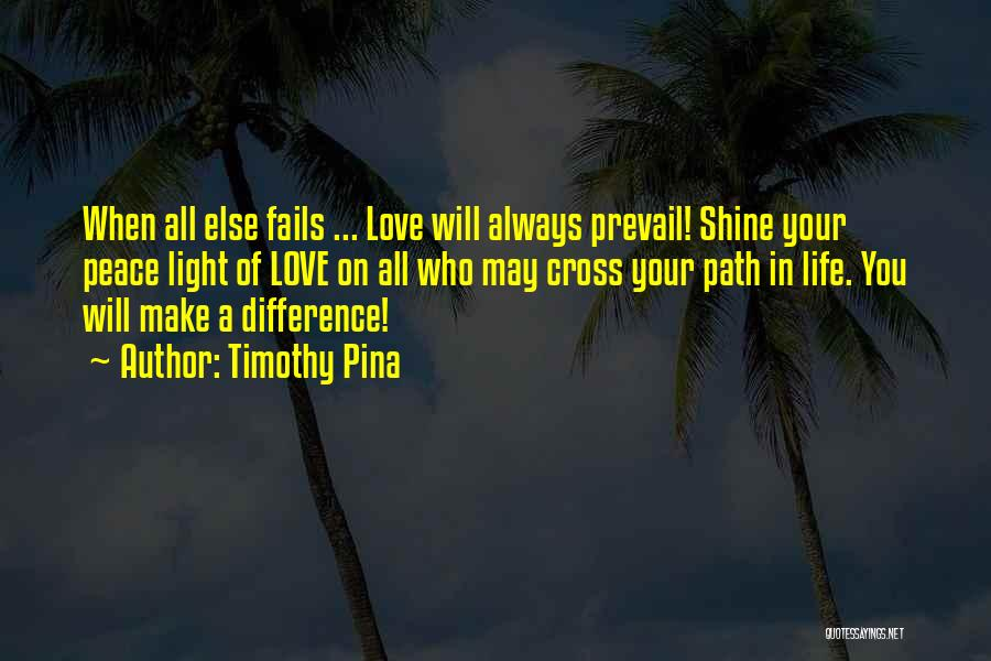 If Love Fails Quotes By Timothy Pina