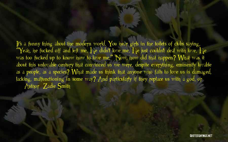 If Love Fails Quotes By Zadie Smith
