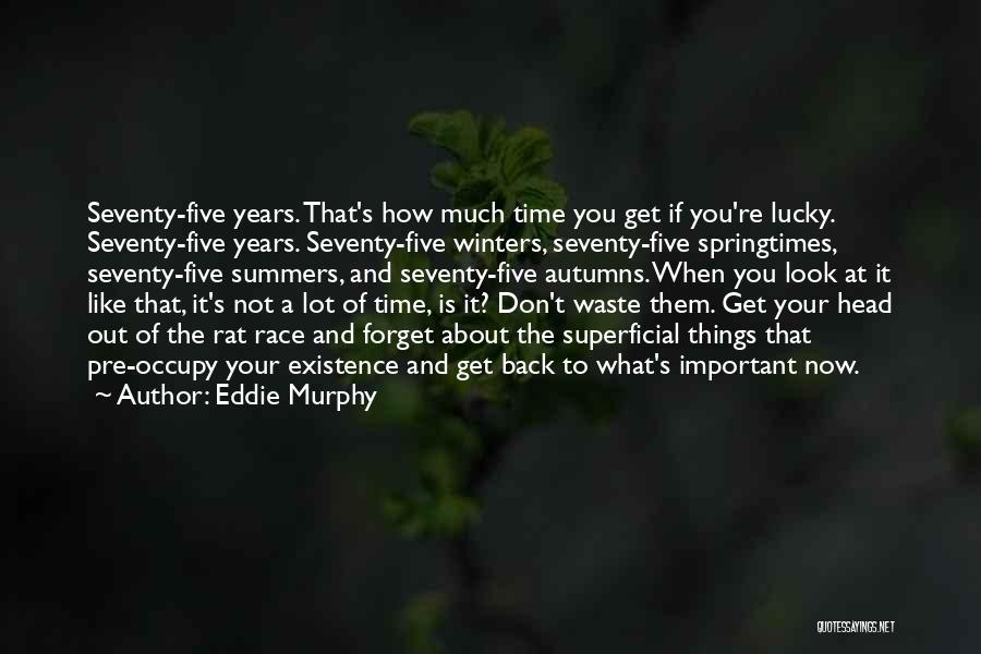 If Not Now When Quotes By Eddie Murphy