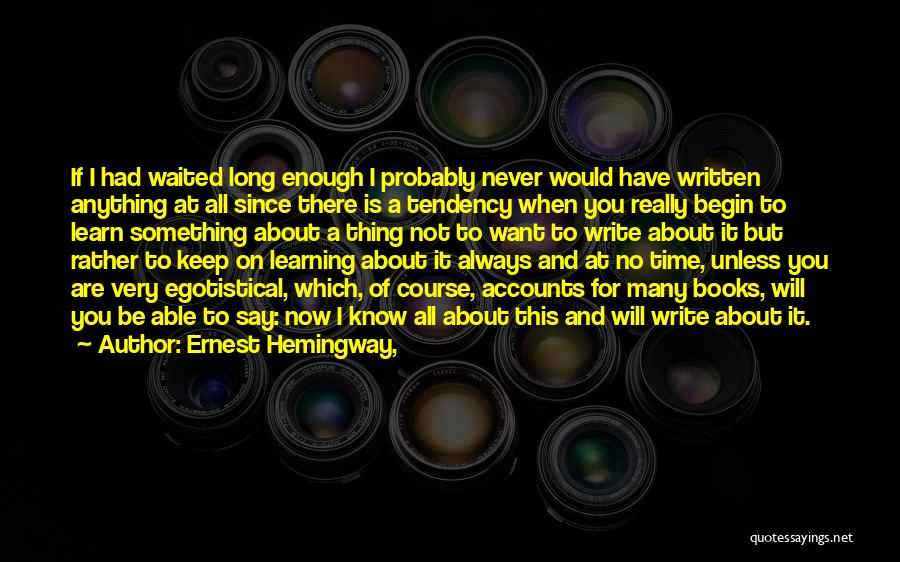 If Not Now When Quotes By Ernest Hemingway,