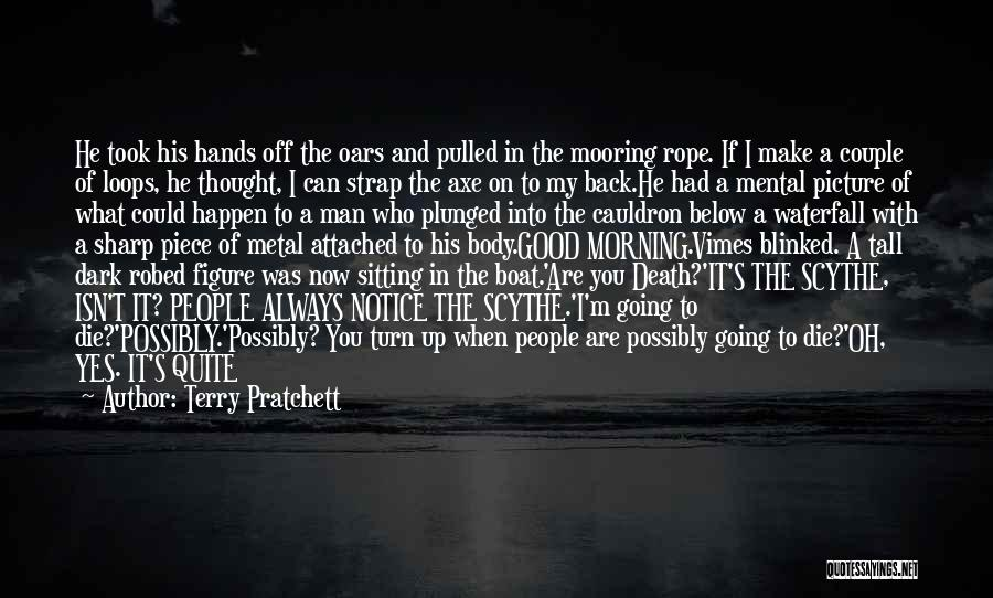 If Not Now When Quotes By Terry Pratchett