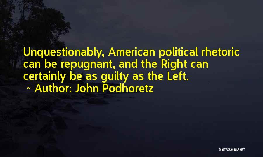 If Nothing Goes Right Go Left Quotes By John Podhoretz
