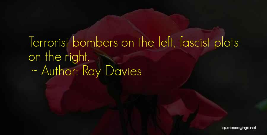 If Nothing Goes Right Go Left Quotes By Ray Davies