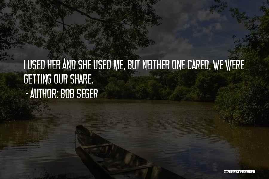 If Only He Cared Quotes By Bob Seger