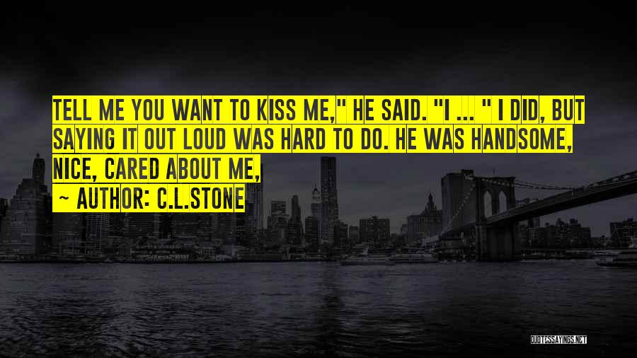 If Only He Cared Quotes By C.L.Stone