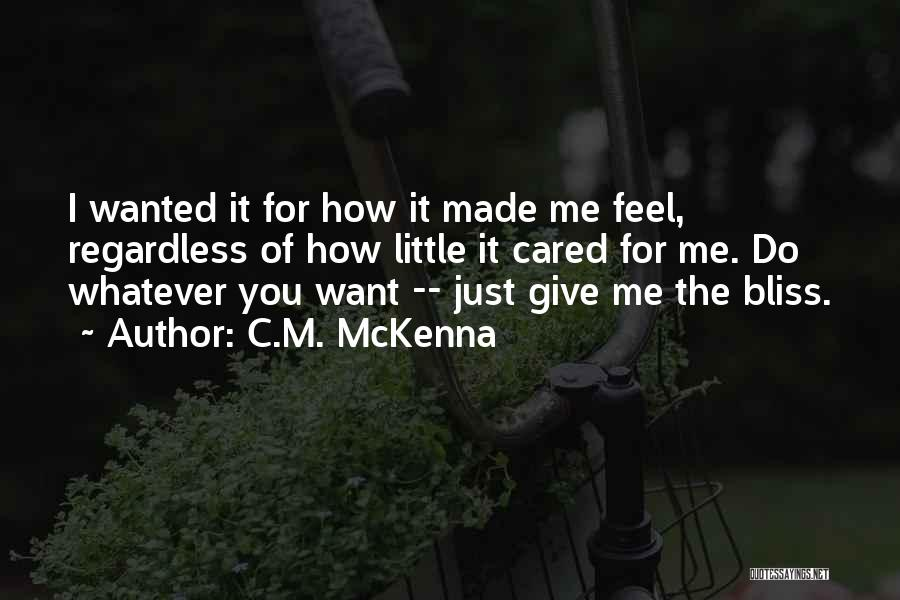 If Only He Cared Quotes By C.M. McKenna