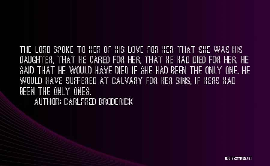 If Only He Cared Quotes By Carlfred Broderick