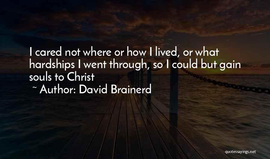 If Only He Cared Quotes By David Brainerd