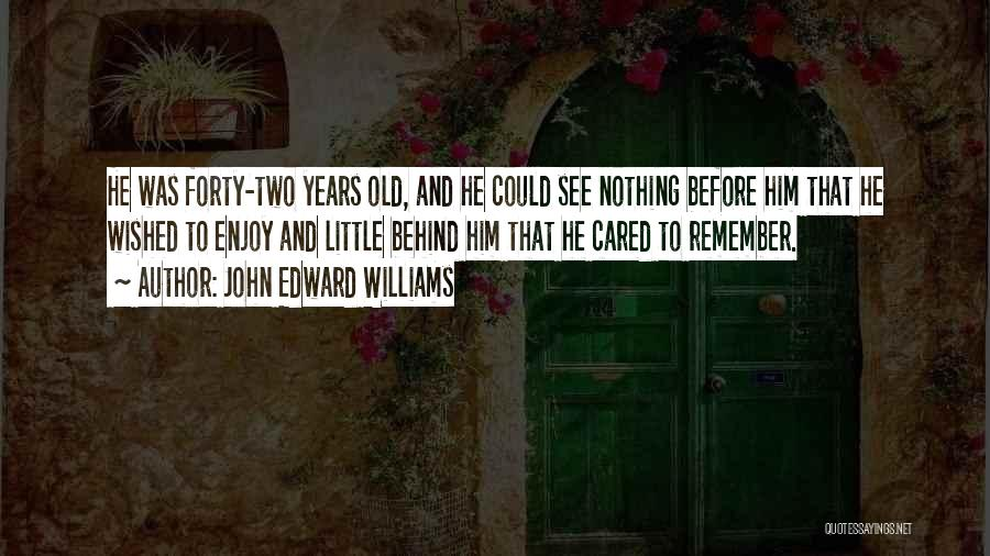 If Only He Cared Quotes By John Edward Williams