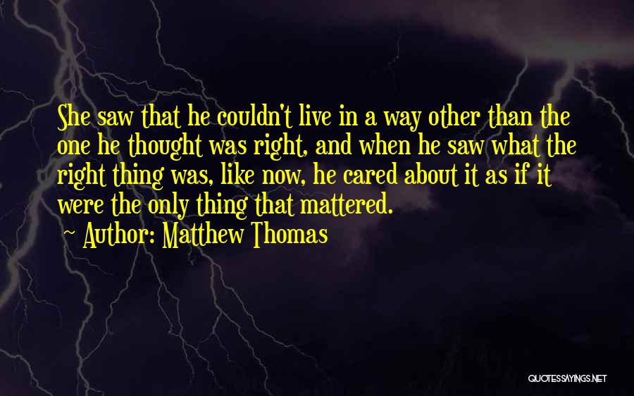 If Only He Cared Quotes By Matthew Thomas