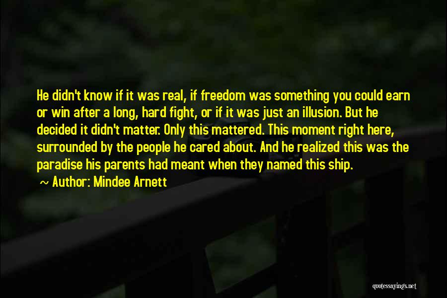 If Only He Cared Quotes By Mindee Arnett