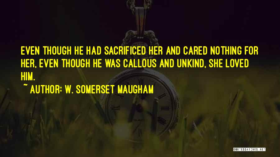 If Only He Cared Quotes By W. Somerset Maugham