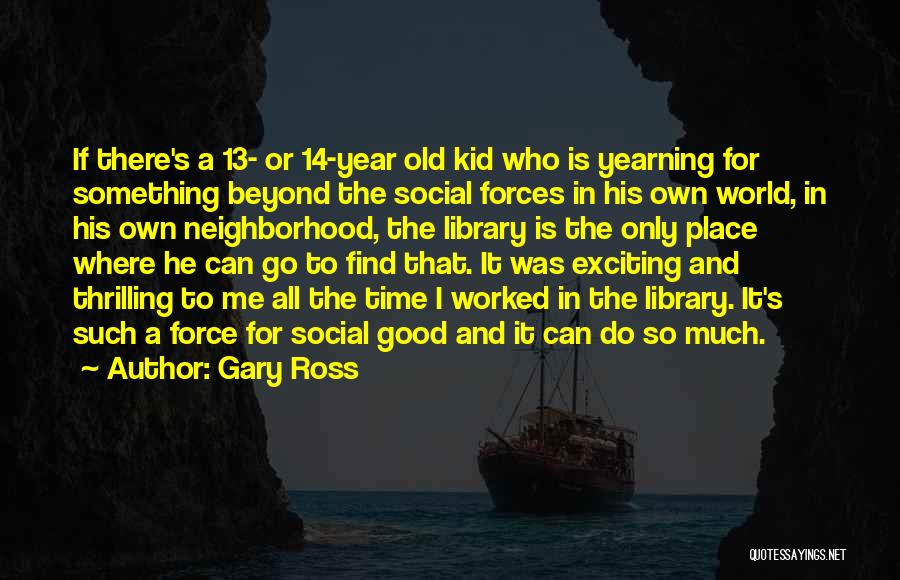 If Only I Can Do Something Quotes By Gary Ross